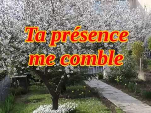 Ta présence me comble
