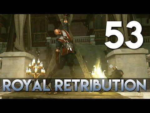 [53] Royal Retribution (Let's Play Dishonored 2 PC w/ GaLm) [Low Chaos/Corvo]