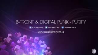 B-Front & Digital Punk - Purify (Fusion 221)