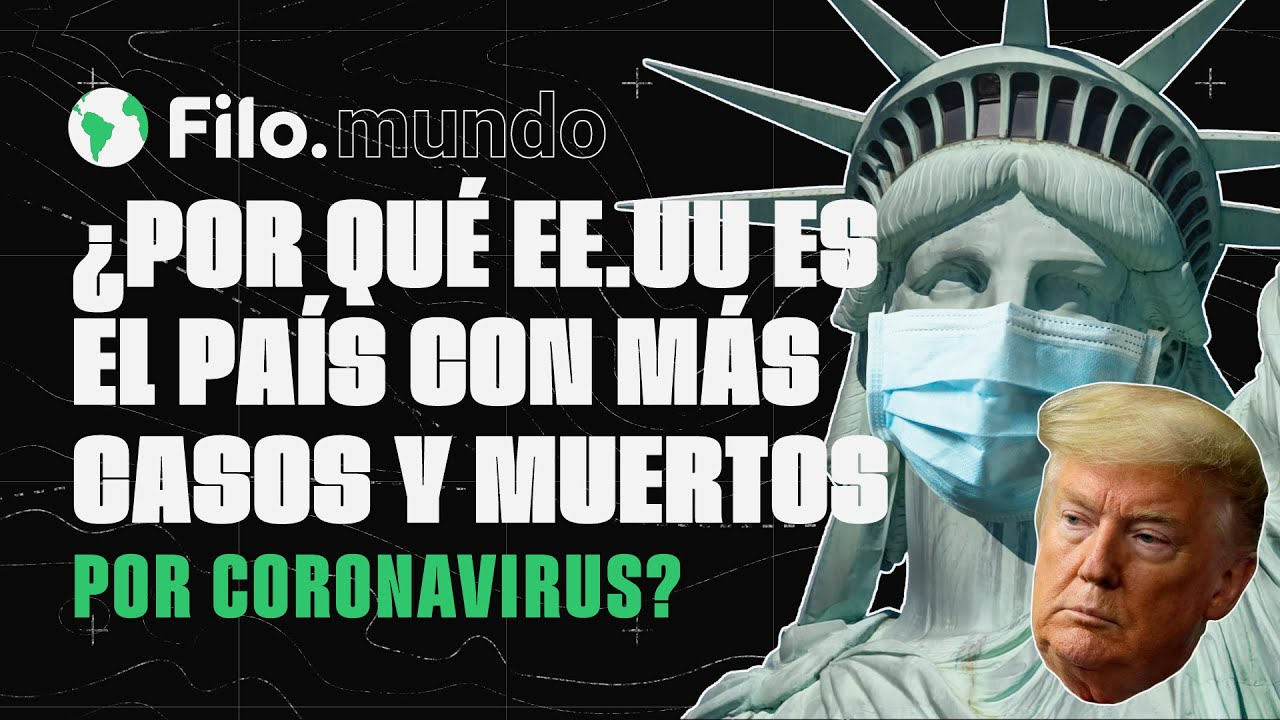 Coronavirus: ¿Por qué Estados Unidos tiene tantas muertes por COVID-19? | Filo.mundo