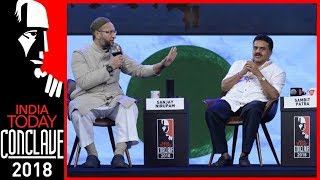 Sanjay Nirupam Accuses Owaisi Of Supporting BJP, Owaisi Hits Back | India Today Conclave 2018