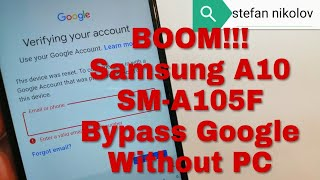 BOOM!!! Samsung A10 SM-A105F. Remove Google Account.Bypass FRP.