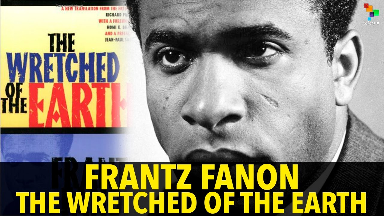the necessity of violence in decolonization in the wretched of the earth a book by frantz fanon The wretched of the earth study guide contains a biography of fanon, literature essays, quiz questions, major themes, characters, and a full summary and analysis the wretched of the earth study guide contains a biography of fanon, literature essays, quiz questions, major themes, characters, and a full summary and analysis.