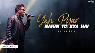 Download lagu Yeh Pyar Nahi To Kya Hai Lyrical Rahul Jain Pehchan Music MP3