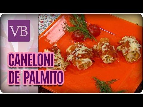 Caneloni de Palmito - Você Bonita (29/03/17)