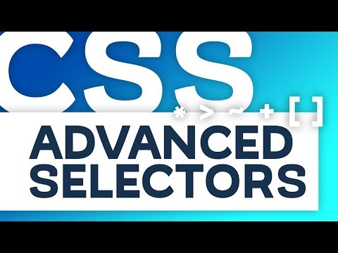 Advanced CSS Selectors