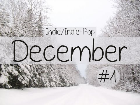 IndieIndiePop Compilation  December 2014 Part 1 of Playlist
