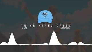 TU NO METES CABRA | DJ Yayo ✘ DJ Santi Pintos