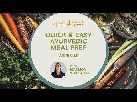Quick & Easy Ayurvedic Meal Prep -- vpk by Maharishi Ayurveda