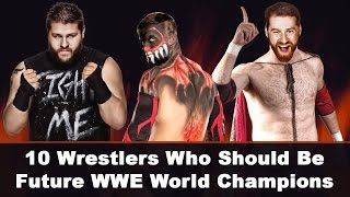 10 Wrestlers Who Should Be Future WWE World Champions