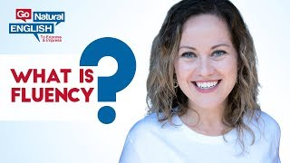 What is English Fluency and How to Get Fluent