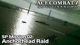 SP Mission 02: Anchorhead Raid: Ace Combat 7 DLC (PC)
