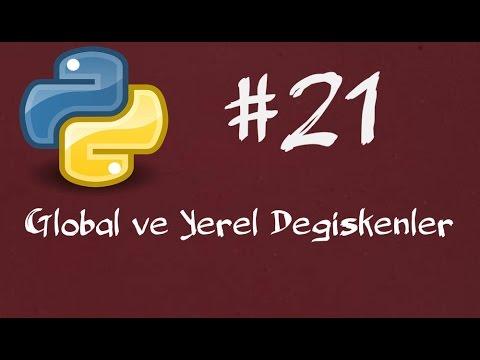 Python3 Dersleri 21 - Global ve Yerel Değişkenler