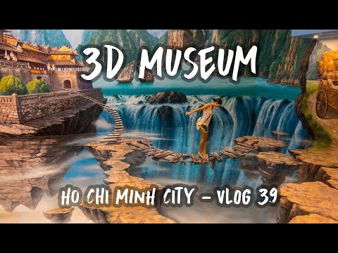3D MUSEUM IN HO CHI MINH CITY