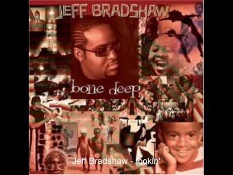 Jeff Bradshaw - lookin'
