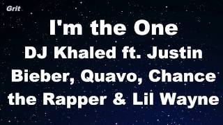 I'm the One ft. Justin Bieber, Quavo, Chance the Rapper, Lil Wayne - DJ Khaled Karaoke No Guide