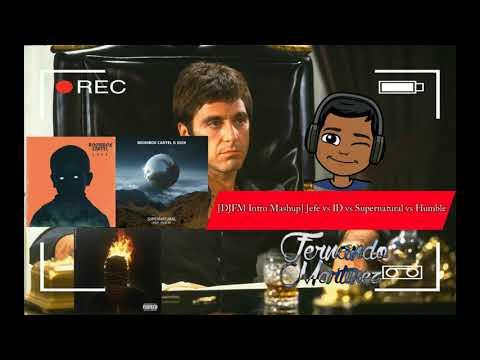 [DJFM Intro Mashup] Jefe (DEMO) vs ID vs Supernatural vs Humble