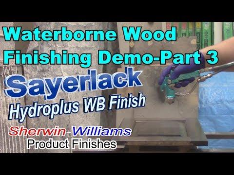 SAYERLACK Hydroplus AF71 Series Wood Finishing Demo Part 3