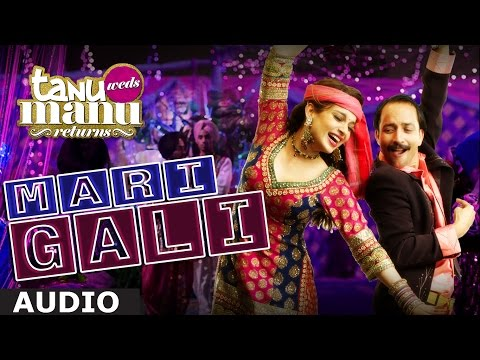 'Mari Gali' Full AUDIO Song | SurjRDB | Kangana Ranaut | Tanu Weds Manu Returns