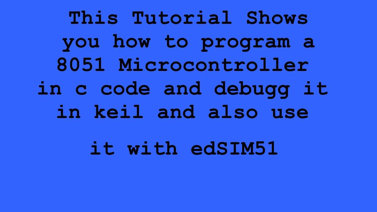How To Write Program In Keil Uvision Hindi Youtube 3221326 Interfacing 162152 Lcd With 8051