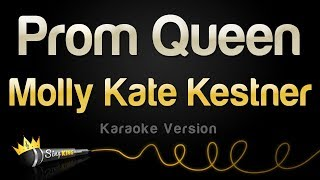 Molly Kate Kestner - Prom Queen (Karaoke Version)