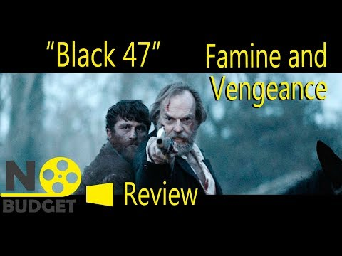 """""""Black 47"""" Review - Famine, Revenge, And Justice"""