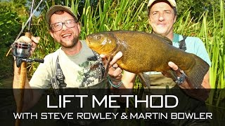 Lift Method With Steve Rowley & Martin Bowler