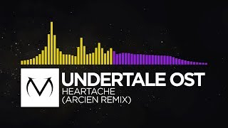 [Electro/Dubstep] - Undertale OST - Heartache (Arcien Remix)