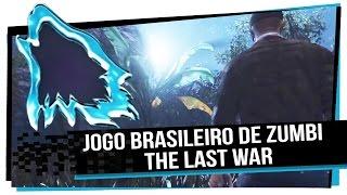 Jogo brasileiro de Zumbi - The Last War - Entrevista