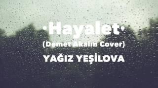 Hayalet(Demet Akalın Akustik Cover)