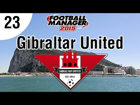 Football Manager 2015 | Gibraltar United FC | Part 23- Rock Cup Quad