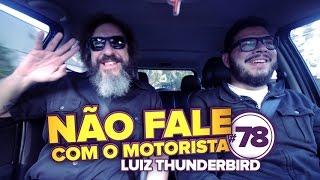 NFCM #78 - Luiz Thunderbird