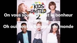Kids United -Tout le Bonheur Du Monde-  Paroles