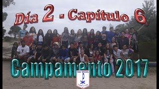 CAMPAMENTO 2017 Día 2 - Cap. 6