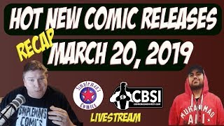 Hot New Comic Book Releases for March 20, 2019: CBSIBOLO Recap