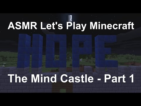 ASMR Let's Play Minecraft - The Mind Castle - Part 1