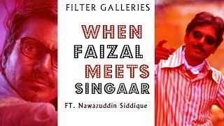 When Faizal Khan Meets Singaar Singh   Feat Nawazudin Siddique   Petta   GOW    FILTER GALLERIES