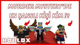 MURDER MYSTERY'DE EN ŞANSLI KİŞİ KİM !?  / ROBLOX TÜRKÇE