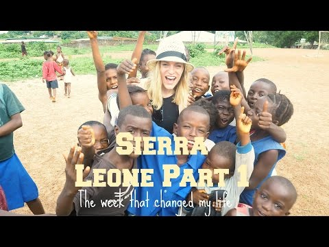 Sierra Leone: The Week That Changed My Life | Part 1