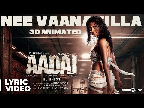 Aadai | Nee Vaanavilla Lyric Video | Pradeep Kumar, Oorka | Amala Paul | Rathnakumar