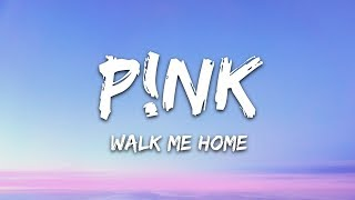 P!nk - Walk Me Home (Lyrics) Video