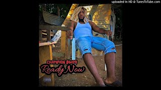 Champion Bwoy - Ready Now [Dancehall 2020]