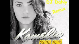 Kamelia - Prima Oara (DJ DaNy Club Remix)