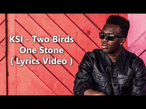 KSI - Two Birds One Stone ( Official Lyrics Video )