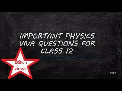 Important Physics Class 12 viva questions