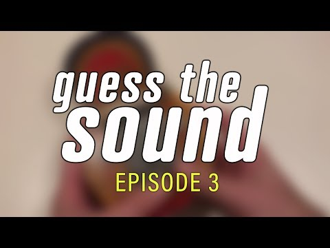 Guess The Sound   Episode 3