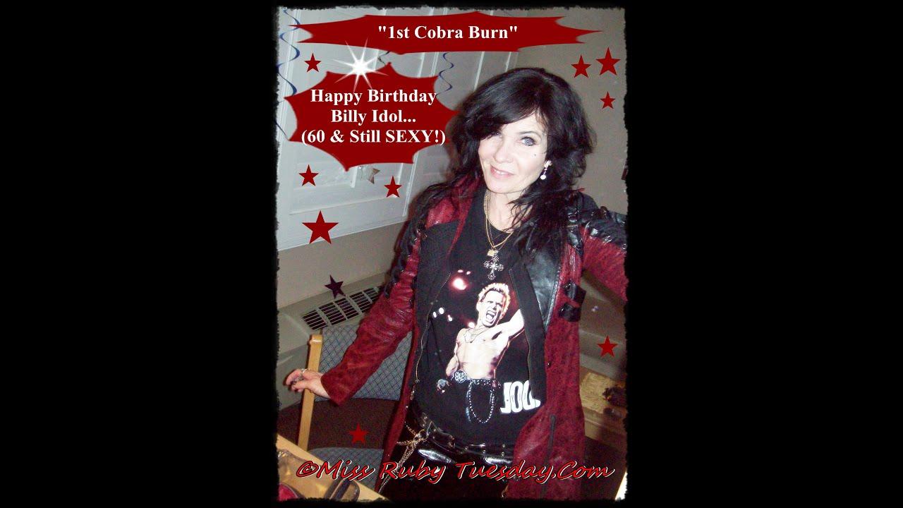 Miss Ruby Tuesday Happy Birthday Billy Idol 60 & Y