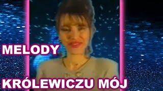 Melody - Królewiczu Mój