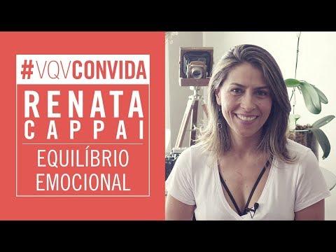 Como encontrar equilíbrio emocional? - Renata Cappai #VQVConvida
