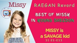 Best of Missy (RAEGAN Revord) in YOUNG SHELDON (S1-E1-13) | Missy Compilation